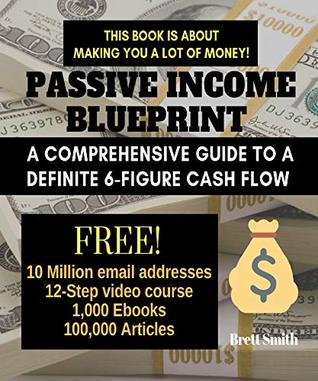 P Ive Income Blueprint A Comprehensive Guide To A Definite 6 Figure Cash Flow