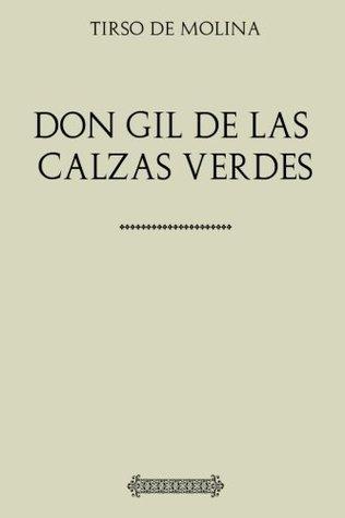 Colección Tirso de Molina. Don Gil de las calzas verdes