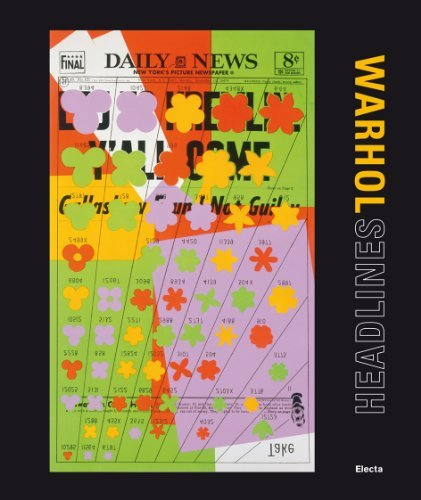 Warhol. Headlines. Catalogo della mostra (Roma, 11 giugno-9 settembre 2012)