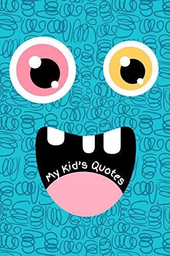 My Kid's Quotes: Small Memory Book Journal to Keep Track of All the Memorable Things Your Children Say