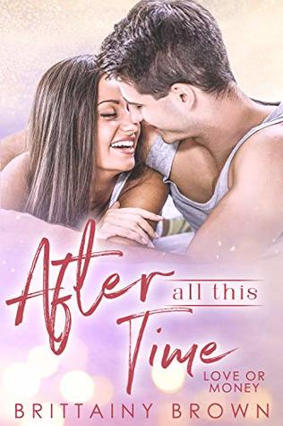 After All This Time: Love or Money, book 2