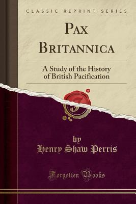 Pax Britannica: A Study of the History of British Pacification