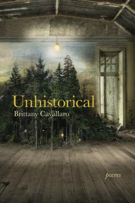 Unhistorical: Poems