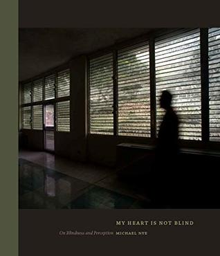 My Heart Is Not Blind: On Blindness and Perception