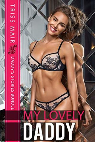 My Lovely Daddy: Taboo Erotic Daddy's Books Collection