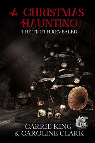 A Christmas Haunting: The Truth Revealed
