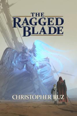 The Ragged Blade by Christopher Ruz