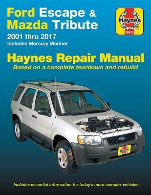 Ford Escape & Mazda Tribute 2001 thru 2017 Haynes Repair Manual: Includes Mercury Mariner