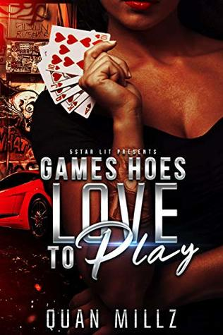 Games Hoes Love To Play: Mink's Story - A Prequel to HOE IS LIFE