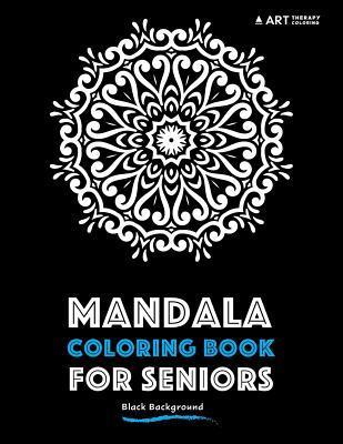 Mandala Coloring Book for Seniors: Black Background