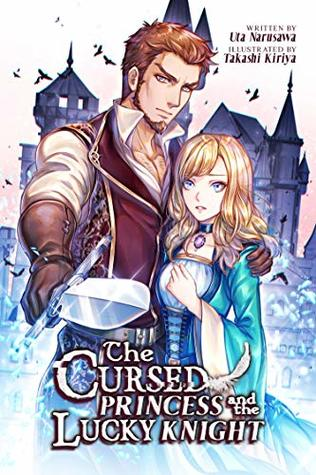 The Cursed Princess and the Lucky Knight (Light Novel)