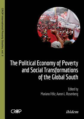 The Political Economy of Poverty and Social Transformations of the Global South.