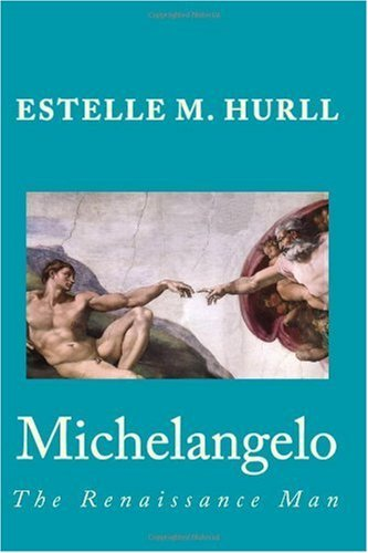 Michelangelo [Illustrated]: The Renaissance Man