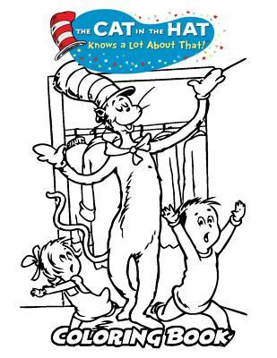 The Cat in the Hat Knows a Lot about That! Coloring Book: Coloring Book for Kids and Adults, Activity Book with Fun, Easy, and Relaxing Coloring Pages