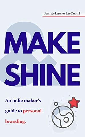 Make & Shine by Anne-Laure Le Cunff