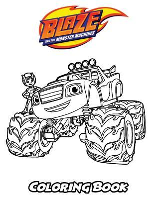 Blaze and the Monster Machines Coloring Book: Coloring Book for Kids and Adults, Activity Book with Fun, Easy, and Relaxing Coloring Pages