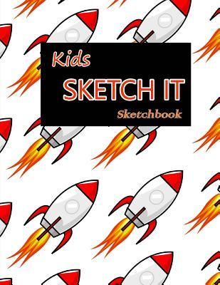 """Kids Sketch It Sketchbook - Boys & Girs Sketchbook: Blank Sketchbook for Girls, Boys & Young Adults, Large Drawing Paper with 120 Pages (8.5"""" X 11"""") White Paper, Sketch, Doodle and Draw, Add Some Fun Markers, Crayons, and Art Supplies and You Have the Per"""