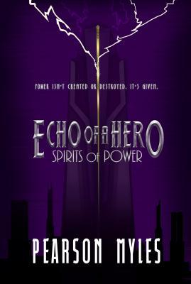 Spirits of Power (Echo of a Hero)