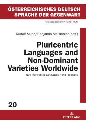 Pluricentric Languages and Non-Dominant Varieties Worldwide: New Pluricentric Languages - Old Problems