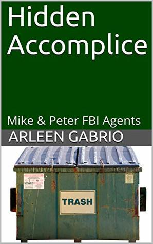 Hidden Accomplice: Mike & Peter FBI Agents #67 (A Fun Cozy Mystery #67)