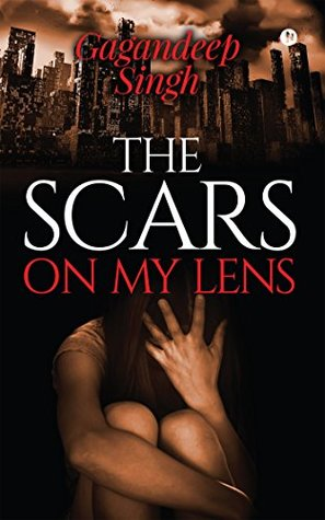 The Scars on My Lens