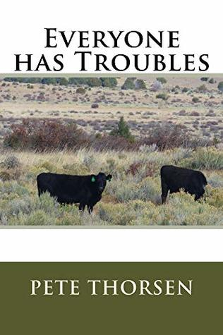 Everyone has Troubles