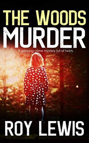 The Woods Murder (Inspector John Crow #3)