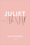 Juliet the Maniac: A Novel