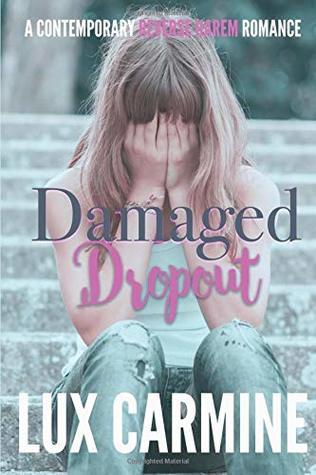 Damaged Dropout: A Contemporary Reverse Harem Series (Lone Wolves)