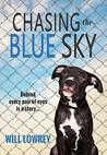 Chasing the Blue Sky by Will Lowrey