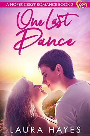One Last Dance: Inspirational Romance (Christian Fiction) (A Hopes Crest Christian Romance Book 2)