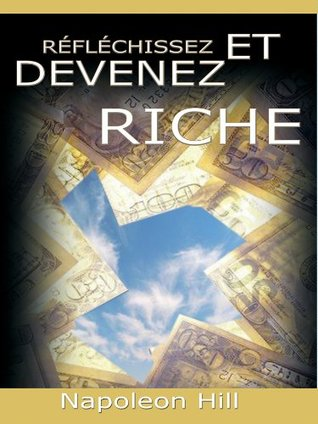 Reflechissez Et Devenez Riche / Think and Grow Rich