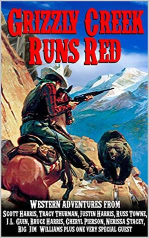 Grizzly Creek Runs Red: A Western Adventure Series