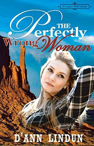 The Perfectly Wrong Woman: A Copper Mills Novella