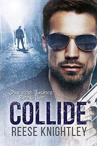 Collide (Out for Justice, #2)
