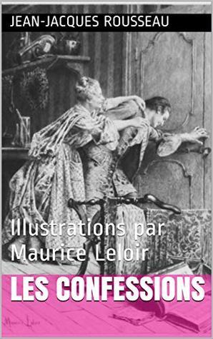 Les Confessions: Illustrations par Maurice Leloir