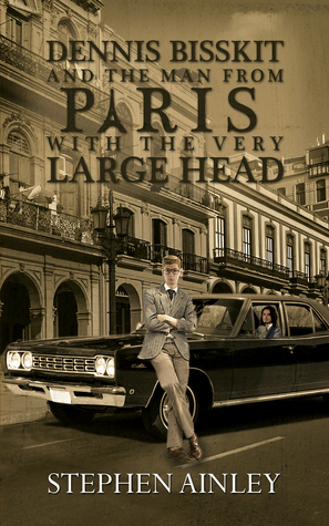 Dennis Bisskit and The Man From Paris With the Very Large Head
