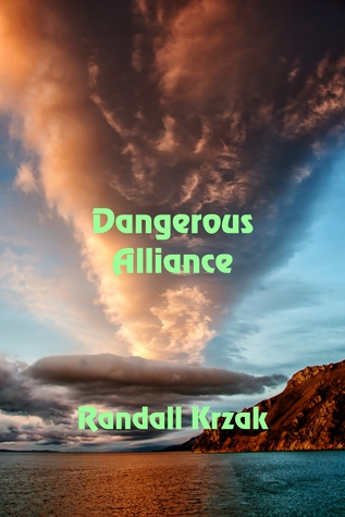 Dangerous Alliance by Randall Krzak