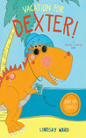 Vacation for Dexter! by Lindsay Ward