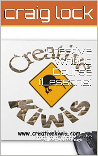 """Creative Writing Course (Lessons): """"What(ever) you can do, or dream you can do, begin it. Boldness has genius, power and magic in it."""""""