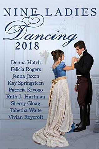 Nine Ladies Dancing 2018: A boxed set of nine Regency romances