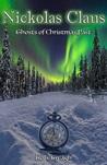 Nickolas Claus: Ghosts of Christmas Past