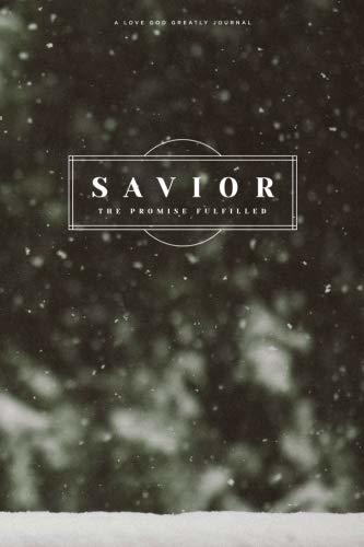 Savior: The Promise Fulfilled: A Love God Greatly Study Journal