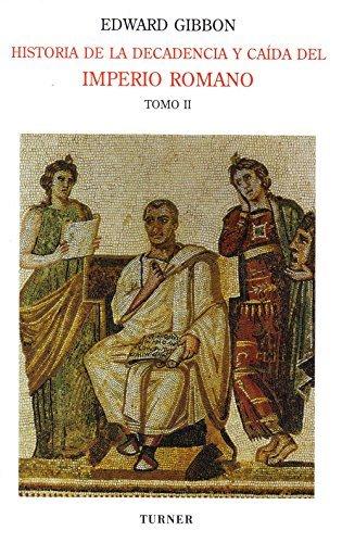 Historia de la Decadencia y Caida del Imperio Romano. Vol. 02