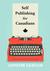 Self Publishing for Canadians by Jennifer Samson