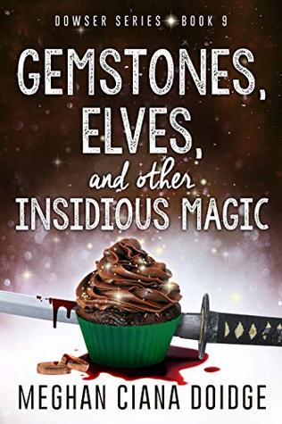 Gemstones, Elves, and Other Insidious Magic (The Dowser #9)