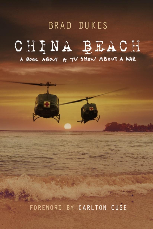 China Beach: A Book about a TV Show about a War