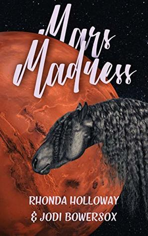 Mars Madness: A Lighthearted Romantic Space Romp (Tripping on Mars Book 1)