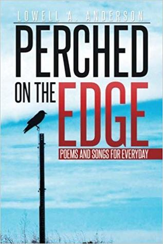 Perched on the Edge: Poems and Songs for Everyday