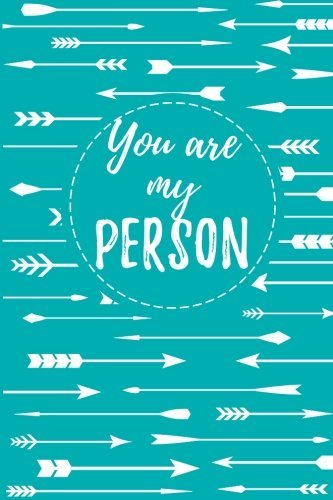 You Are My Person: Journal for Partner, Fiance, Boyfriend or Girlfriend, Husband or Wife, Lined Blank Journal with Inspirational Quotes Inside